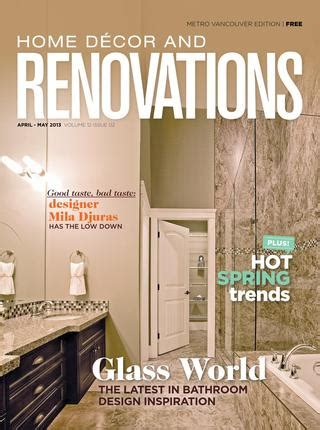 home decor and renovations magazine metro vancouver vancouver home d 233 cor and renovations apr may 2013 by