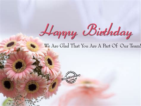 Happy Birthday Wishes To Team Member We Are Glad That You Are A Part Of Our Team