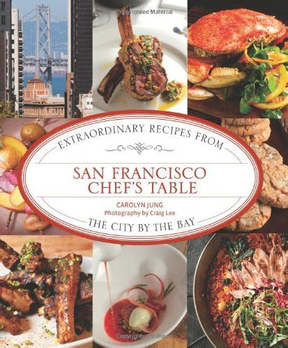 chef s table san francisco giveaway san francisco chef s table cookbook viet