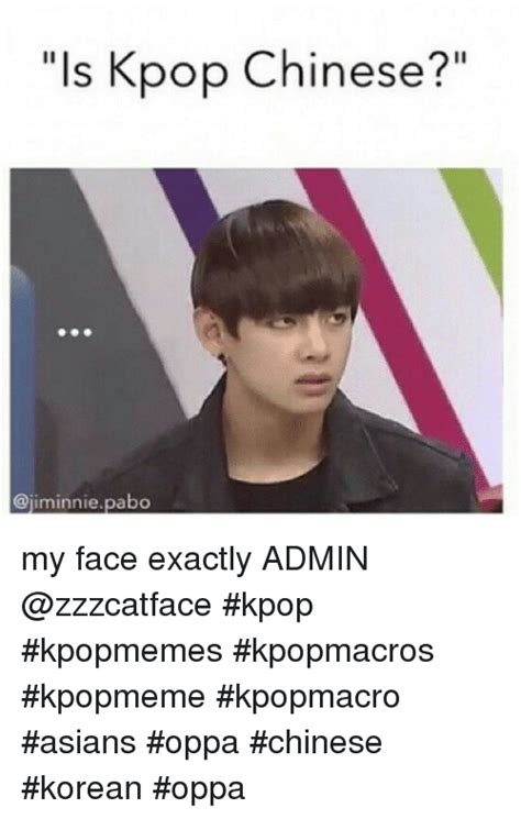 Rainy Chinese Girl Meme - is kpop chinese pabo my face exactly admin kpop