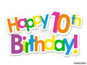 quot quot happy 10th birthday quot card quot stock image and royalty free vector files on fotolia pic