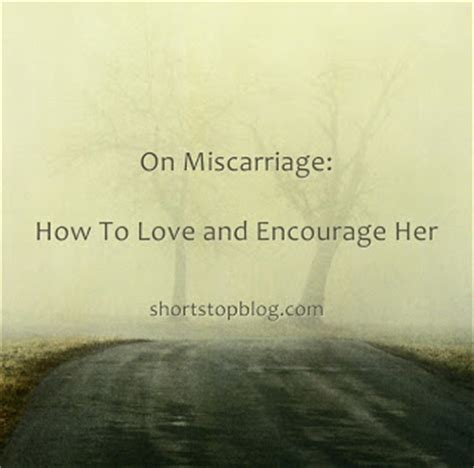 How To Comfort A After A Miscarriage by Comforting Quotes For Miscarriage Quotesgram
