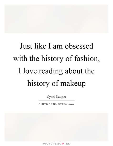 Just like I am obsessed with the history of fashion, I