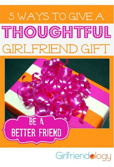 9 Ways To Be A Better Friend by 5 Ways To Give A Thoughtful Gifts Gift Ideas