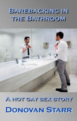 in the bathroom gay barebacking in the bathroom a hot gay sex story by donovan starr 2940044626744