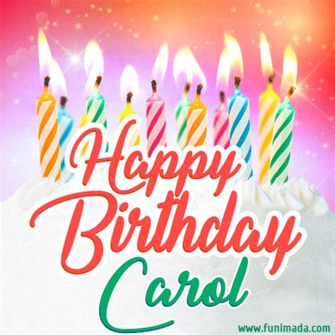 happy birthday gif  carol  birthday cake  lit candles   funimadacom