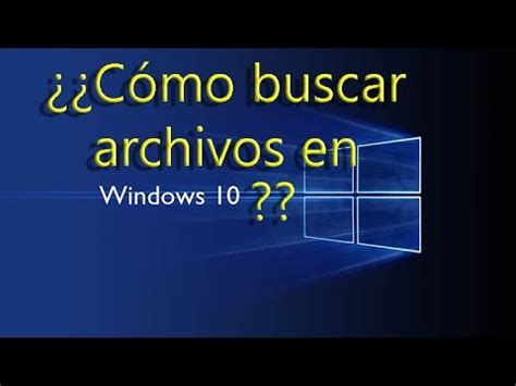 buscar imagenes en windows 10 como buscar archivos en windows 10 youtube