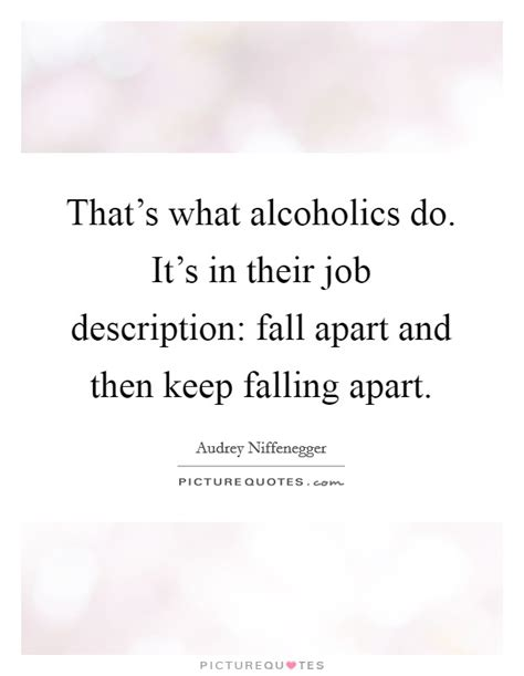 this house is falling apart lyrics that s what alcoholics do it s in their job description