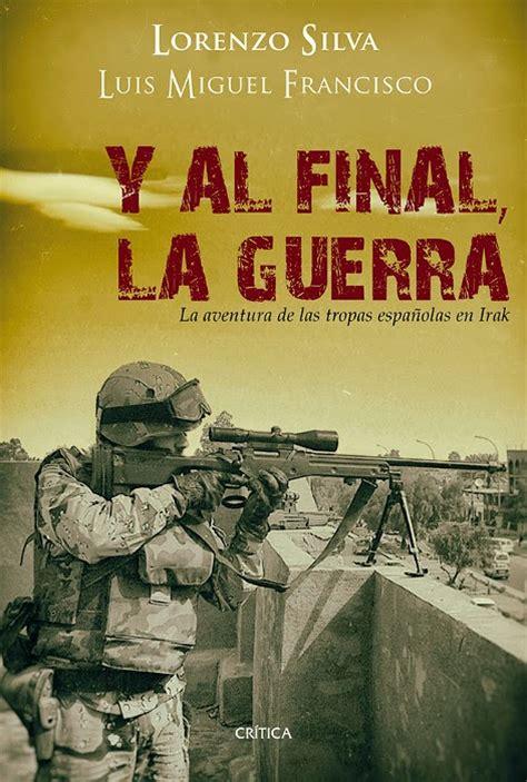 libro la guerra como aventura libros y juguetes 1demagiaxfa historia y al final la guerra lorenzo silva luis miguel