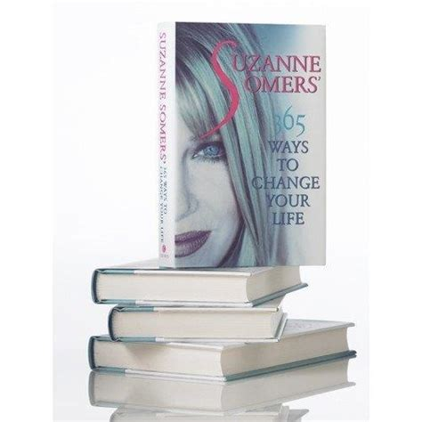 suzanne somers how to change your life suzanne somers 365 ways to change your life