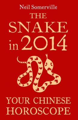 the snake in 2014 your chinese horoscope by neil