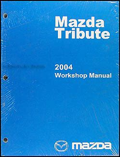 auto manual repair 2004 mazda tribute engine control 2004 mazda tribute repair shop manual original