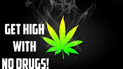how to get a high how to get really high without drugs