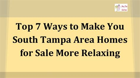 7 Ways To Prepare For by Top 7 Ways To Make You South Ta Area Homes For Sale