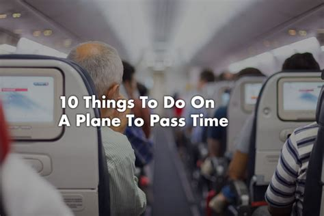 10 Things To Do On A Date by Top 10 Things To Do On A Plane To Pass Time