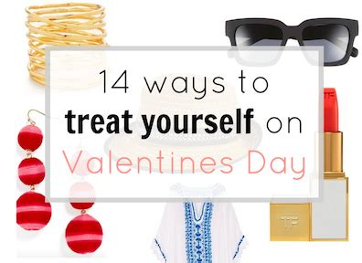 10 Things To Treat Yourself To On Valentines Day by 14 Plus Ways To Treat Yourself This Valentines Day Gates