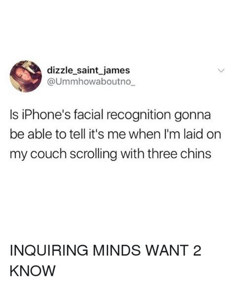 dizzlesaint james  iphones facial recognition gonna