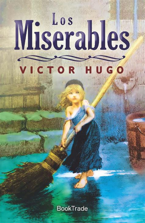 libro les miserables tom 3 los 5 mejores libros de victor hugo