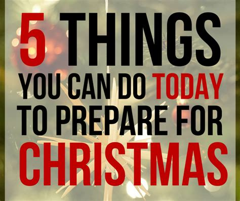 5 Things To Do Today by 5 Things To Do Today To Prepare For Here Comes