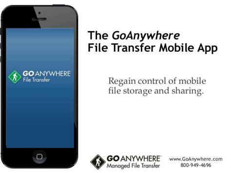 mobile file transfer goanywhere file transfer mobile app