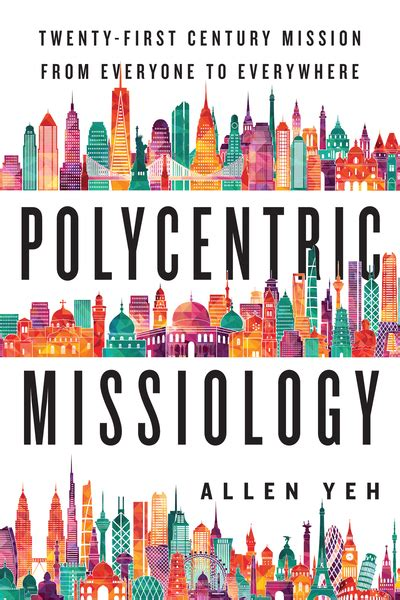 contemporary missiology concepts and contextualization mission in context and the cape town commitment books polycentric missiology 21st century mission from everyone
