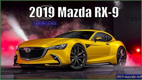 Mazda 2019 Rx9 by Mazda Rx9 New Mazda Rx 9 2019 Look And Review