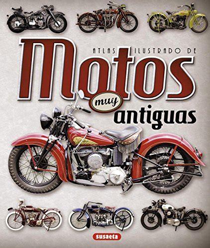 atlas ilustrado el automvil 8467737697 atlas ilustrado de motos muy antiguas viajo en moto