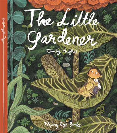 flying eye books the little gardener