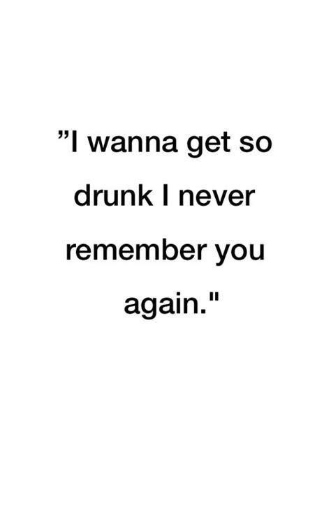 drink drunk heartbreak heartbroken quote quotes remember sad text words image