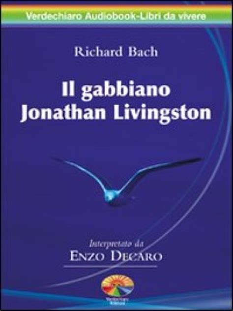 libro il gabbiano jonathan livingston il gabbiano jonathan livingston audiolibro 2 cd audio