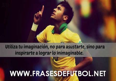 imagenes motivadoras de jugadores 13 frases motivadoras para futbolistas frases de futbol