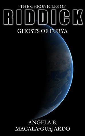 the chronicles of riddick ghosts of furia books the chronicles of riddick ghosts of furya by angela b