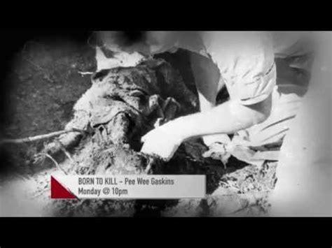 film dokumenter pee wee gaskins born to kill pee wee gaskins youtube