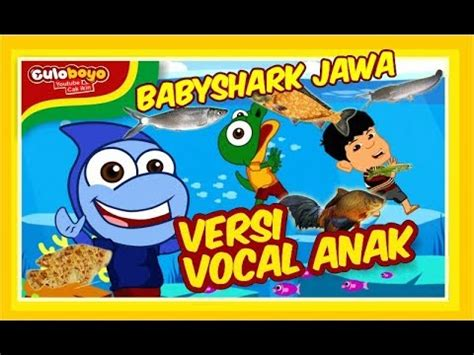 baby shark versi jawa culoboyo iwak gatul versi vocal anak babysharkchallenge