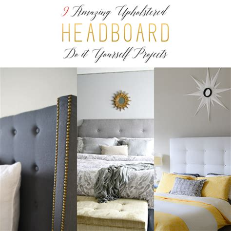 Diy Padded Headboard Projects by 9 Amazing Upholstered Headboard Diy Projects The Cottage
