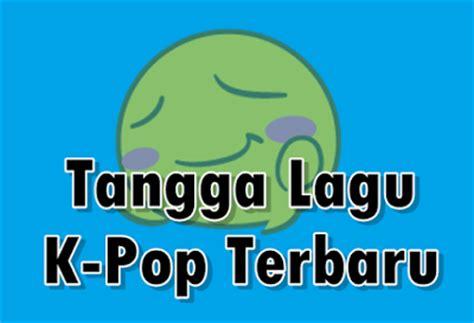 lirik lagu indonesia terbaru 2014 gameonlineflash com kumpulan tangga lagu k pop terbaru detiklife