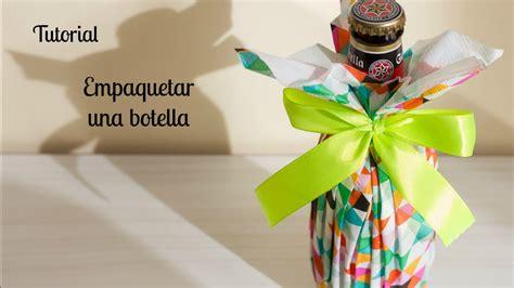 decorar regalos c 243 mo envolver botellas para regalar y decorar fiestas