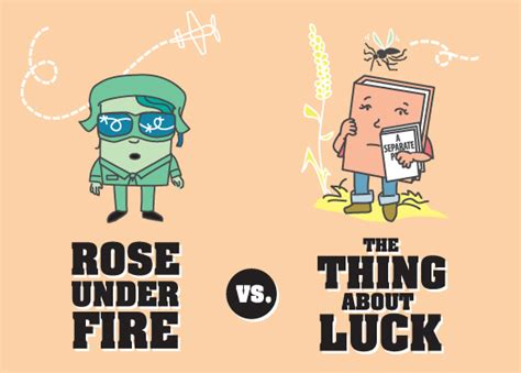themes in rose under fire round 1 match 7 rose under fire vs the thing about luck