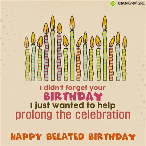 Late Happy Birthday Wishes 25 Best Ideas About Belated Birthday On Pinterest