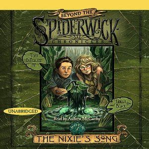 beyond the spiderwick chronicles 1416990119 the nixie s song beyond spiderwick chronicles book one unabridged by tony diterlizzi holly
