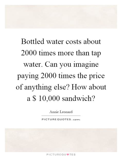 Would You Pay For Tap Water by Bottled Water Quotes Sayings Bottled Water Picture Quotes
