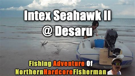 inflatable fishing boat malaysia malaysia fishing trip intex seahawk ii inflatable boat at