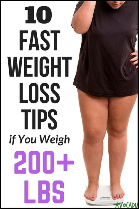 3 weight loss tips 10 fast weight loss tips if you weigh 200 lbs or more
