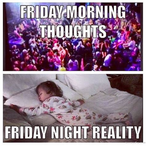 Friday Night Meme - 25 best ideas about friday meme on pinterest its friday