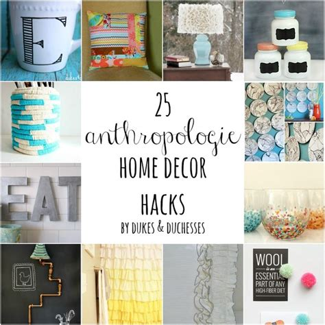 25 anthropologie home decor hacks home decor hacks