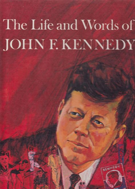 best biography john f kennedy the life and words of john f kennedy by james playsted