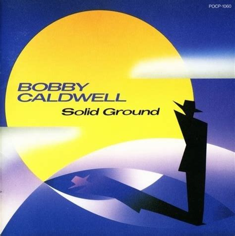 download mp3 back to you bobby caldwell bobby caldwell solid ground 1991 187 lossless music
