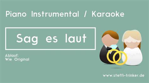 Hochzeit Xavier Naidoo Sag Es Laut by Sag Es Laut Xavier Naidoo Instrumental Karaoke Piano