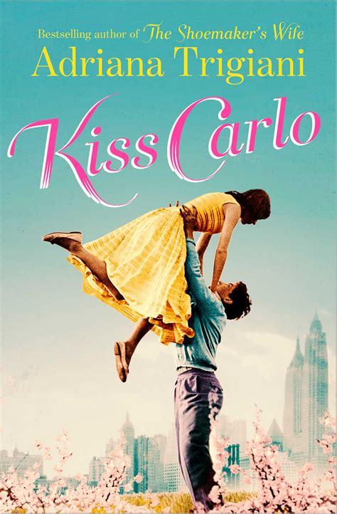 carlo a novel books trigiani official publisher page simon