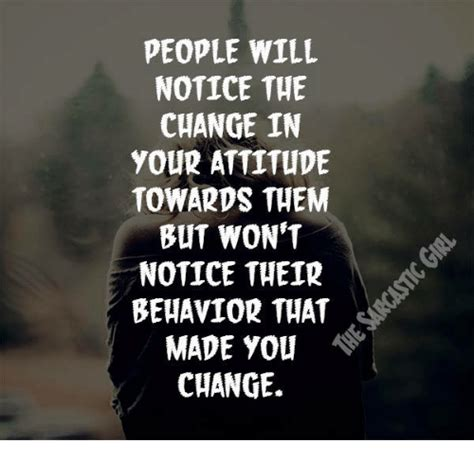 People Change Memes - people will notice the change in your attitude towards